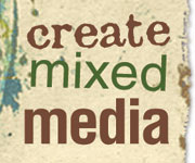 CreateMixedMedia.com - instruction and inspiration for mixed media artists