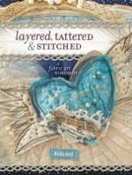Layered, Tattered and Stitched