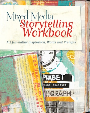 Mixed Media Storytelling Workbook: Art Journaling Inspiration, Words and Prompts (Art Journal Workbook) Kristy Conlin