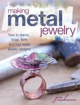 Making Metal Jewelry by Jen Cushman